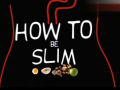 HOW TO BE SLIM (89播放)