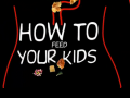 HOW TO FEED YOUR KIDS (89播放)